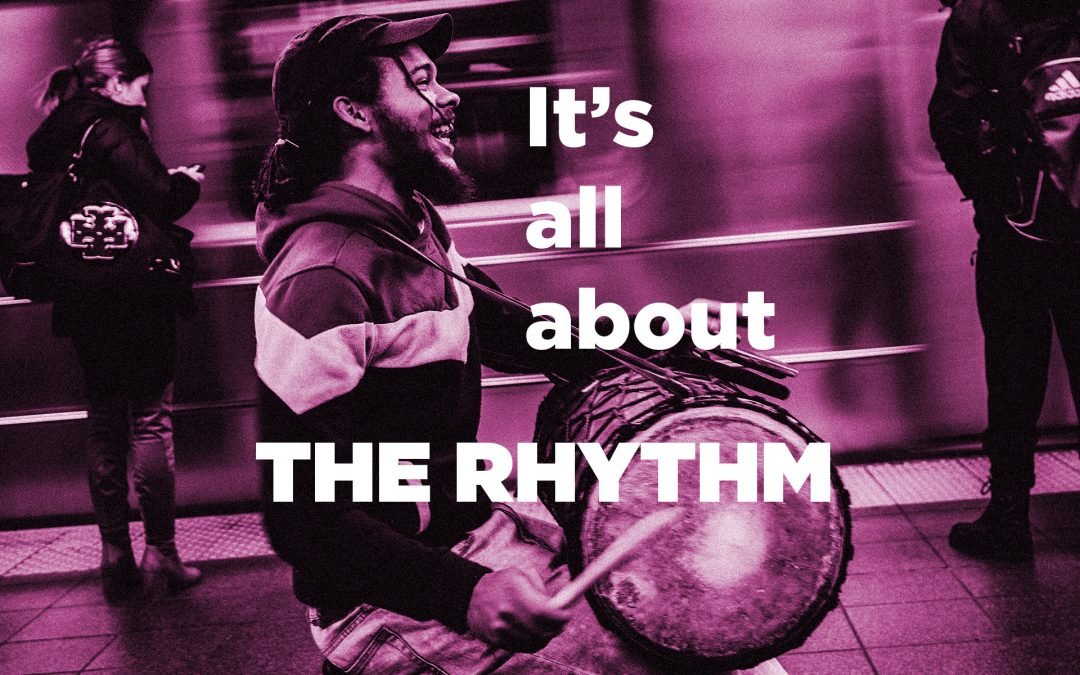 It's All About The Rhythm !