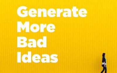 Generate More Bad Ideas